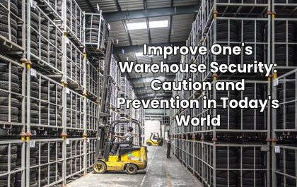 Improve One's Warehouse Security: Caution and Prevention in Today's World