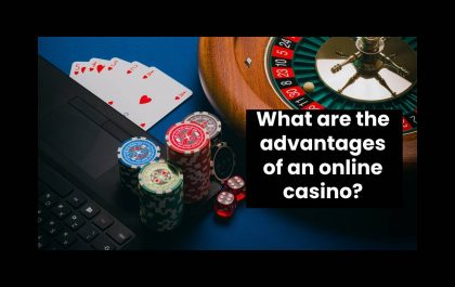What are the advantages of an online casino?