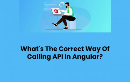 What's The Correct Way Of Calling API In Angular?